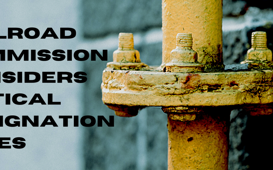 BLOG: Railroad Commission Considers Critical Designation Rules for Natural Gas Providers